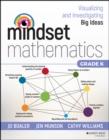 Image for Mindset mathematics: visualizing and investigating big ideas, grade K : Grade K