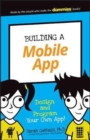 Image for Building a mobile app  : design and program your own app!