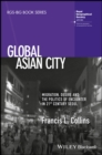Image for Global Asian city  : migration, desire and the politics of encounter in 21st century Seoul