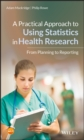 Image for A practical guide to statistics for health research