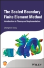 Image for The scaled boundary finite element method: introduction to theory and implementation