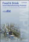 Image for Food and drink: good manufacturing practice : a guide to its responsible management.