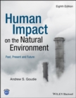 Image for The human impact on the natural environment: past, present, and future