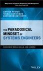 Image for The paradoxical mindset of systems engineers: uncommon minds, skills, and careers