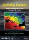 Image for Kuroshio current  : physical, biogeochemical, and ecosystem dynamics