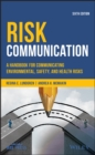 Image for Risk communication: a handbook for communicating environmental, safety, and health risks