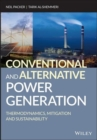 Image for Conventional and alternative power generation  : thermodynamics, mitigation and sustainability