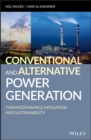Image for Conventional and Alternative Power Generation: Thermodynamics, Mitigation and Sustainability