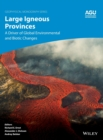Image for Large Igneous Provinces : A Driver of Global Environmental and Biotic Changes