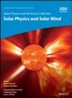 Image for Space Physics and Aeronomy : Solar Physics and Solar Wind
