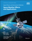 Image for Space Physics and Aeronomy : Space Weather Effects and Applications