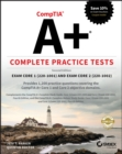 Image for CompTIA A+ complete practice tests  : exam core 1 220-1001 and exam core 2 220-1002