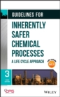 Image for Guidelines for Inherently Safer Chemical Processes: A Life Cycle Approach