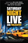 Image for Saturday Night Live and philosophy  : deep thoughts through the decades