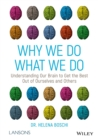 Image for Why We Do What We Do : Understanding Our Brain to Get the Best Out of Ourselves and Others