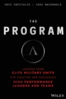 Image for The Program : Lessons From Elite Military Units for Creating and Sustaining High Performance Leaders and Teams
