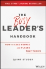 Image for The Busy Leader's Handbook : How To Lead People and Places That Thrive