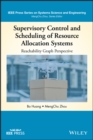 Image for Supervisory Control and Scheduling of Resource Allocation Systems: Reachability Graph Perspective
