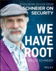Image for We have root  : even more advice from Schneier on security