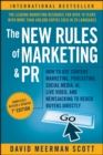 Image for The new rules of marketing & PR  : how to use social media, online video, mobile applications, blogs, news releases, and viral marketing to reach buyers directly