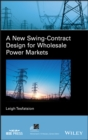 Image for A new swing-contract design for wholesale power markets