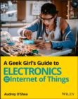 Image for A Geek Girl's Guide to Electronics and the Internet of Things