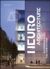 Image for Neuroarchitecture  : designing with the mind in mind
