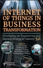 Image for Internet of Things in Business Transformation: Developing an Engineering and Business Strategy for Industry 5.0