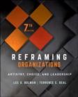 Image for Reframing organizations  : artistry, choice, and leadership