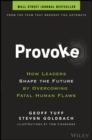 Image for Provoke : How Leaders Shape the Future by Overcoming Fatal Human Flaws