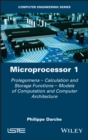 Image for Microprocessor: Prolegomenes - Calculation and Storage Functions - Calculation Models and Computer Architecture