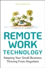 Image for Remote Work Technology : Keeping Your Small Business Thriving From Anywhere