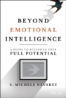 Image for Beyond Emotional Intelligence : A Guide to Accessing Your Full Potential