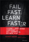 Image for Fail fast, learn faster  : lessons in data-driven leadership in an age of disruption, big data, and AI