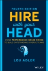 Image for Hire with your head  : using performance-based hiring to build outstanding diverse