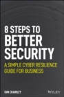 Image for 8 steps to better security  : a simple cyber resilience guide for business