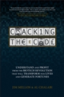 Image for Cracking the code  : understand and profit from the biotech revolution that will transform our lives and generate fortunes