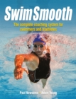 Image for Swim smooth  : the complete coaching programme for swimmers and triathletes
