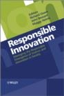 Image for Responsible innovation  : managing the responsible emergence of science and innovation in society