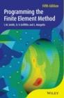 Image for Programming the finite element method