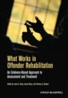 Image for What works in offender rehabilitation  : an evidence-based approach to assessment and treatment