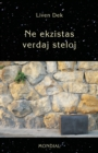 Image for Ne ekzistas verdaj steloj. (60 mikronoveloj en Esperanto, kun suplemento)