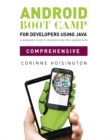 Image for Android boot camp for developers using Java, comprehensive  : a beginner's guide tp creating your first Android apps
