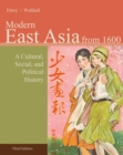 Image for East Asia  : a cultural, social, and political historyVolume II,: From 1600