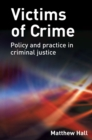Image for Victims of crime: policy and practice in criminal justice