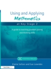 Image for Using and applying mathematics at Key Stage 2: a guide to teaching problem solving and thinking skills