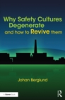 Image for Why safety cultures degenerate and how to revive them