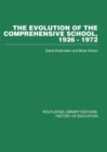 Image for The Evolution of the Comprehensive School: 1926-1972