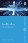 Image for Neoliberalism: The Key Concepts