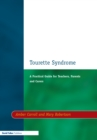 Image for Tourette syndrome: a practical guide for teachers, parents and carers